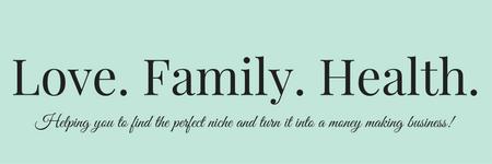 Love. Family. Health.