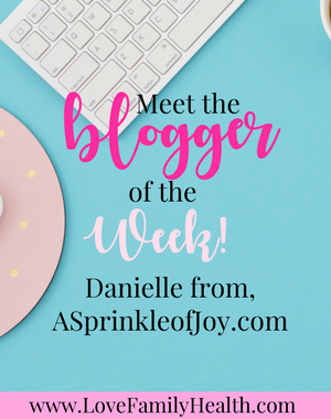 Danielle from, ASprinkleofJoy.com