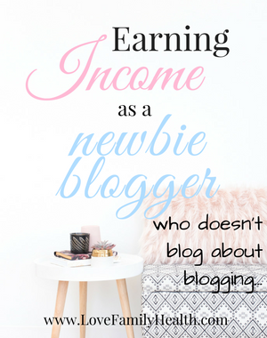 Earning Income as a NEWBIE Blogger NOT Blogging About Blogging