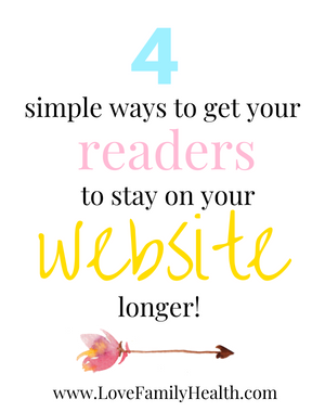 4 simple ways to get readers to stay on your website longer!
