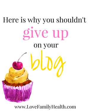 Here is why you shouldn't give up on your blog.
